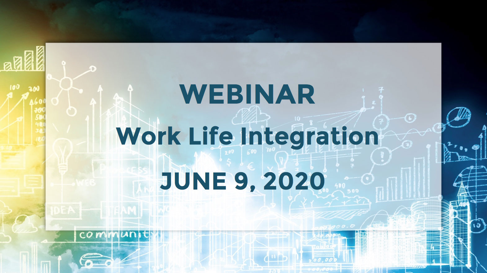June 9th – Work Life Integration During COVID-19 webinar