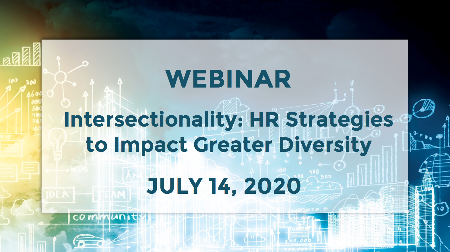 July 14th – Intersectionality: HR strategies to impact greater diversity webinar