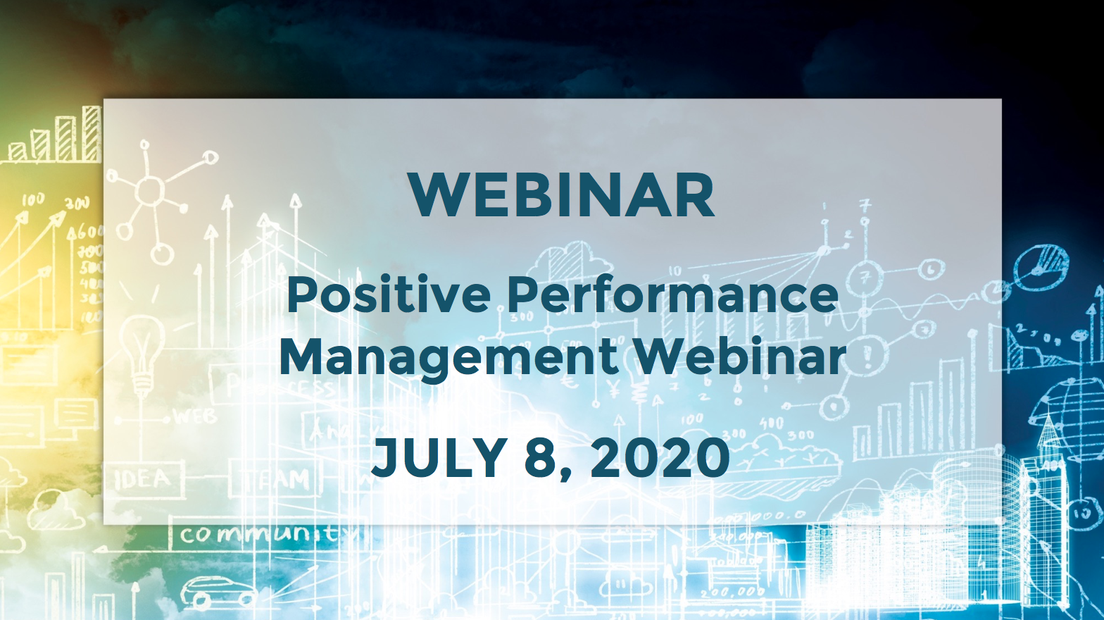 July 8th – Positive Performance Management webinar