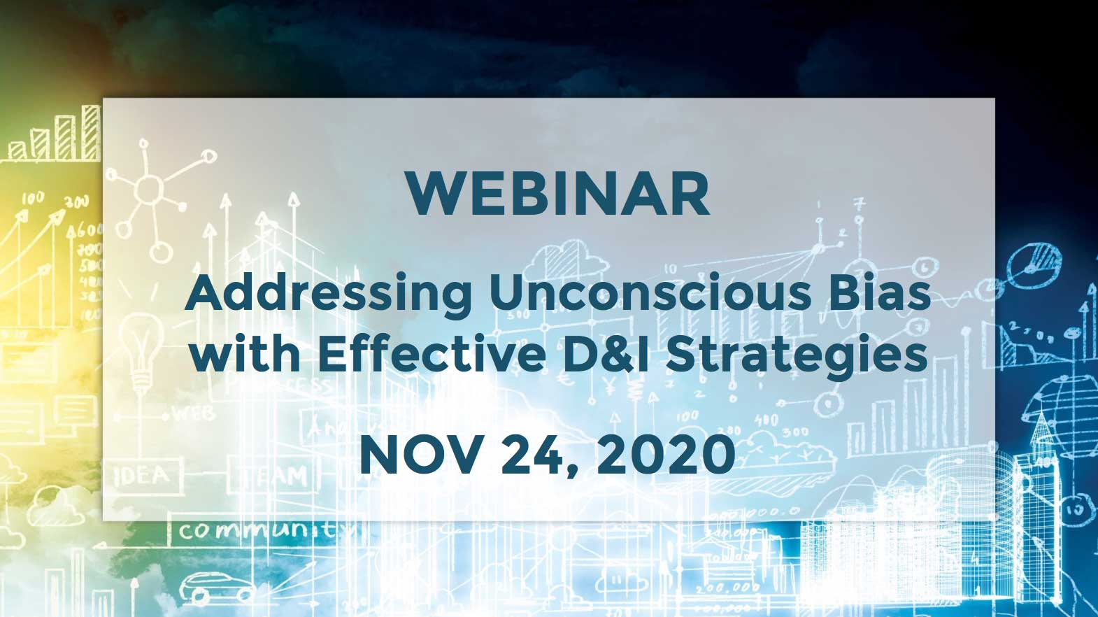 November 24 – Addressing Unconscious Bias with Effective D&I Strategies
