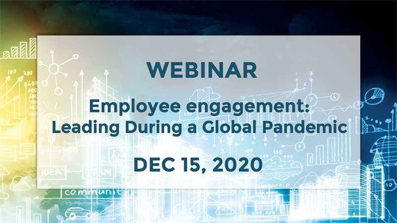 December 15 – Employee engagement: Leading During a Global Pandemic