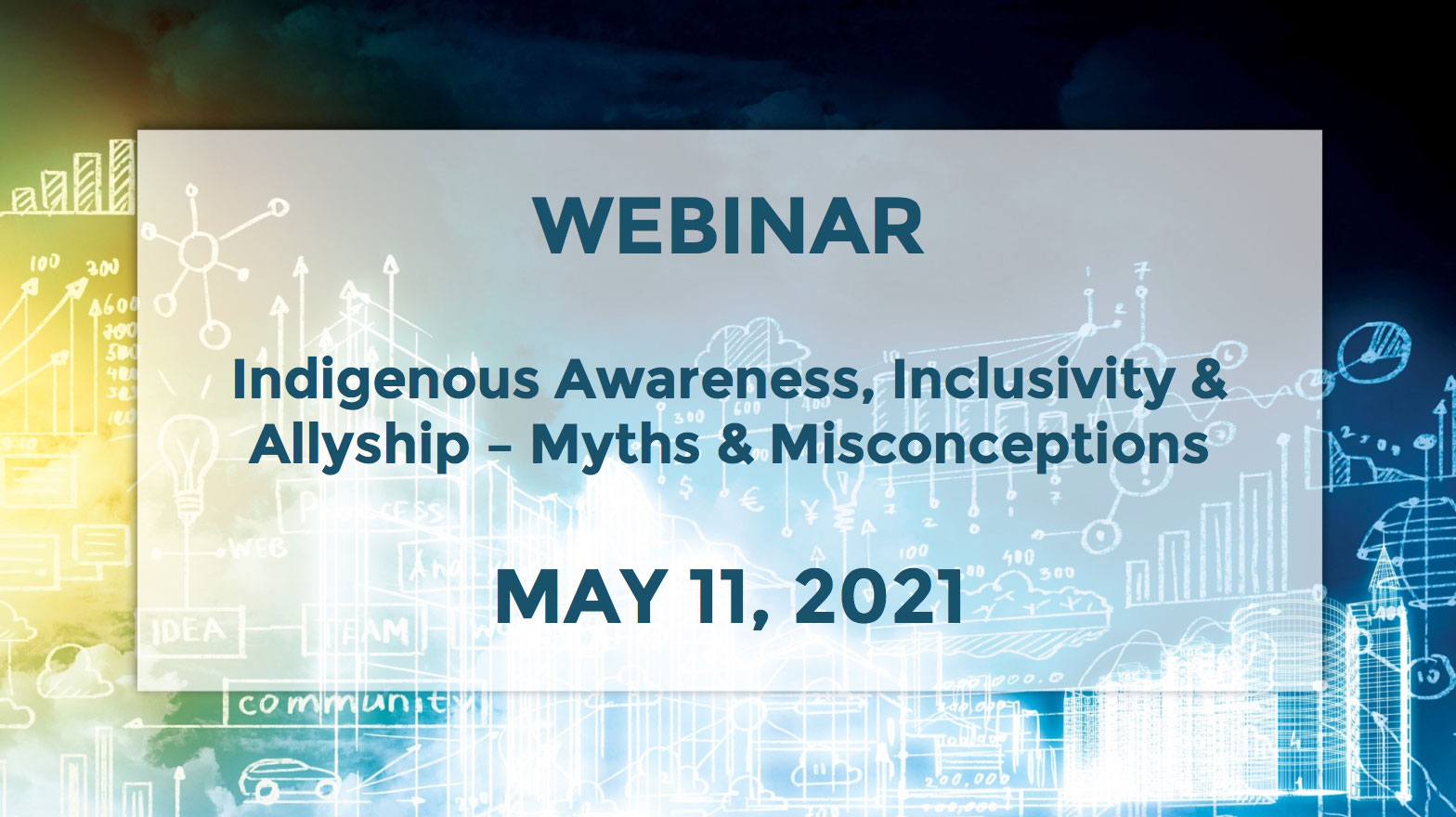 May 11 – Indigenous Awareness, Inclusivity and Allyship – Myths and Misconceptions